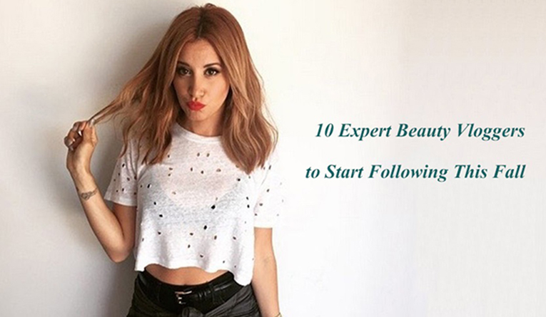 10 Expert Beauty Vloggers to Start Following This Fall